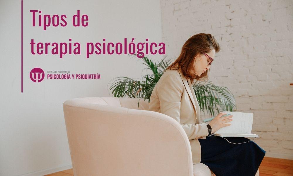 ¿Cuáles son los tipos de terapia psicológica?